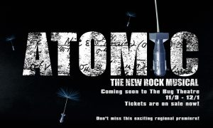 BUSINESS: Regional Premiere Friday of ATOMIC: A Rock Musical
