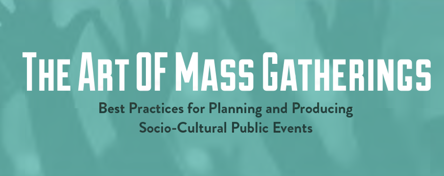 EVENTS: Art of Mass Gatherings Symposium by Performing Arts Readiness, in partnership with Denver Arts & Venues